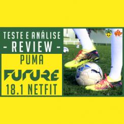 6578127949 Chuteira Puma Future 18.1 NETFIT – Teste e Análise   Review